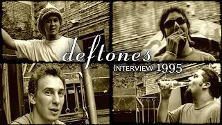 Deftones -  Dragonfly Interview 1995