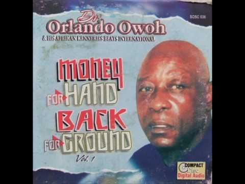 Orlando Owoh - Money for Hand, Back for Ground: Mori Sisi Kan L'Ode/ Sisi Folashade/Salewa