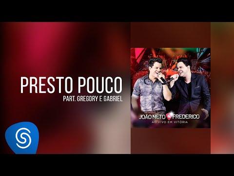João Neto e Frederico - Presto Pouco (part. Gregory e Gabriel)