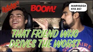 Video That Friend who drives THE WORST MP3, 3GP, MP4, WEBM, AVI, FLV Desember 2017