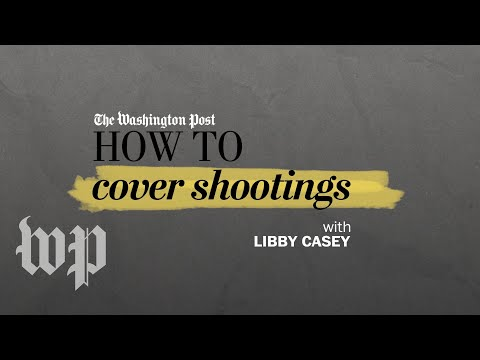Covering shootings | How to be a journalist | The Washington Post
