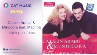 Catalin Arabu'&Minodora feat. Macrina - Iubire pe interes
