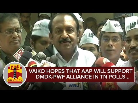 Vaiko-hopes-that-AAP-will-Support-DMDK-PWF-Alliance-in-2016-Assembly-Polls--Thanthi-TV