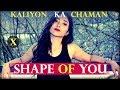 Shape Of You | Mashup by Suprabha Kv ft Anurag Mohn