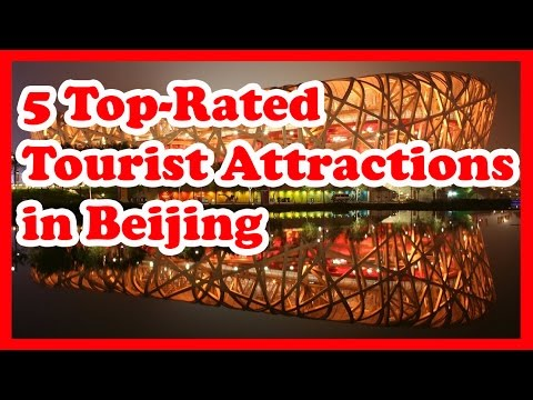 5 Top-Rated Tourist Attractions in Beijing