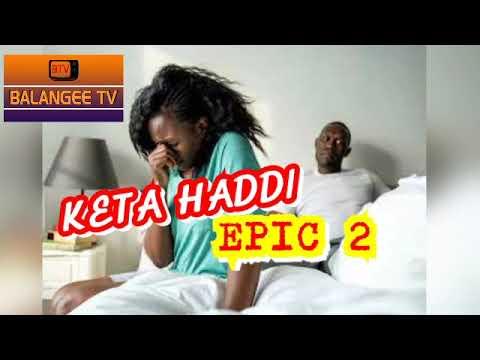KETA HADDI Epic 2 Sabon Hausa Novel Mai Taɓa Zuciya #hausanovel #novel #kannywood #hausamusic #awa24