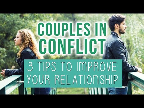 Couples in conflict - 3 tips to help