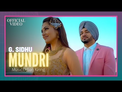 MUNDRI (Official Video) | G. Sidhu | Urban Kinng | Rupan Bal | Latest Punjabi Songs