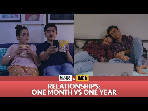 FilterCopy | Relationships: One Month Vs One Year | Ft. Apoorva Arora And Rohan Shah