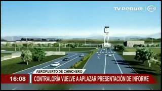 Aeropuerto de Chinchero: Contraloría aplaza presentación de informe (Canal 7)