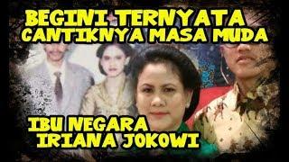 Video Begini Wajah Cantik Iriana Jokowi Saat Masih Muda! MP3, 3GP, MP4, WEBM, AVI, FLV Desember 2018