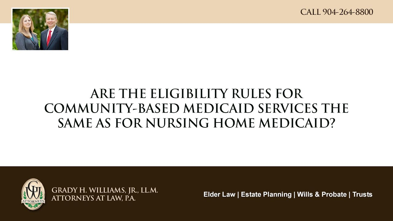 Video - Are the eligibility rules for community-based Medicaid services the same as for nursing home Medicaid?