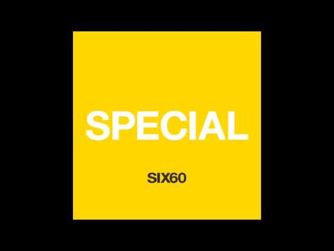 special - Available now on iTunes worldwide - http://bit.ly/1tlUQye Join the world and upload a photo on instagram of something SPECIAL to you with #SIX60SPECIAL. See it here: http://bit.ly/1uYjLdJ.