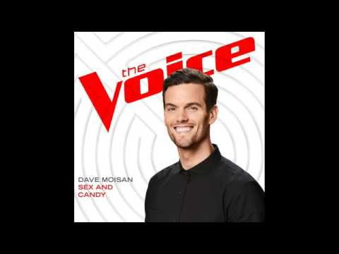 Dave Moisan   Sex And Candy   Studio Version   The Voice 11