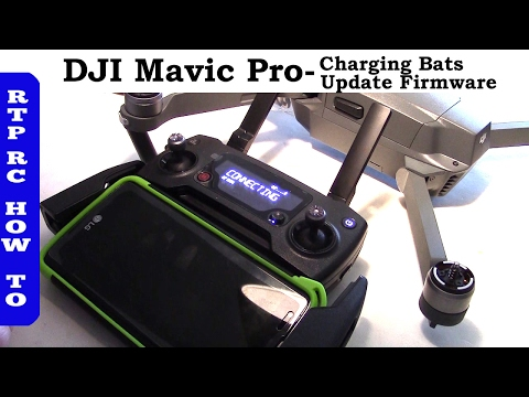 DJI Mavic Pro Drone - How to Charge Batteries, How to Update Firmware, Best 4K SD Card