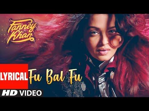 Fu Bai Fu With Lyrics | FANNEY KHAN | Anil Kapoor