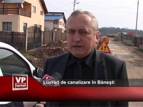 Au început lucrările de canalizare în Băneşti