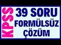 Kpss matematik 39 sorunun formülsüz çözümü.wmv