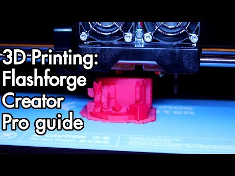 3D Printing: Flashforge Creator Pro guide