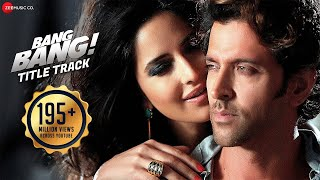 Bang Bang Title Track Full Video | BANG BANG | Hrithik Roshan Katrina Kaif | Vishal Shekhar Benny D Video