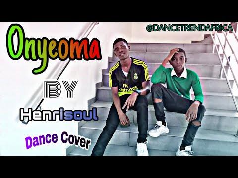 Onyeoma - Henrisoul ft Nimix   Dance Trend Africa