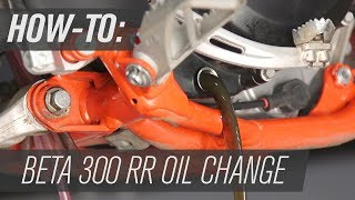 5. How To Change The Oil On a Beta 300 RR