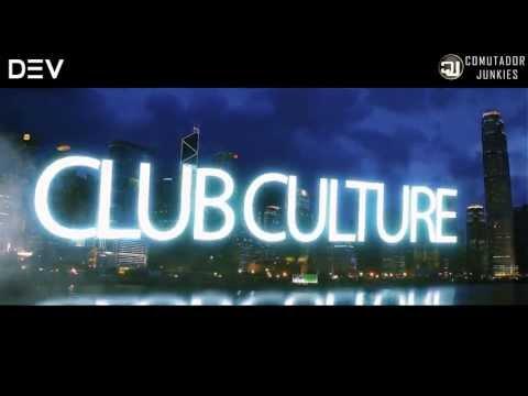 DJ DEV - CLUB CULTURE (The Movie) 2013 Trailer #2 short film