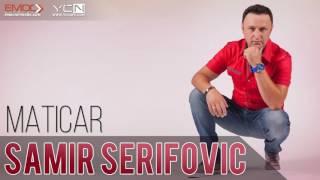 Samir Serifovic - Maticar