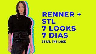 RENNER + STEAL THE LOOK apresenta: como montar 7 looks para 7 dias