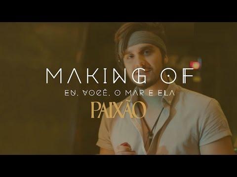 Making of #LuancomPaixão   Eu, Você, o mar e ela - #EVME