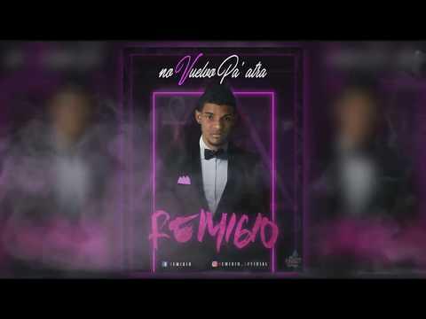 REMIGIO ✘ No Vuelvo Pa' tras ( Prod. Brayan S)