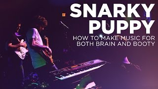Video Snarky Puppy: How to Make Music for Both Brain and Booty MP3, 3GP, MP4, WEBM, AVI, FLV Desember 2018