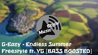G-Eazy - Endless Summer Freestyle ft. YG [BASS BOOSTED]