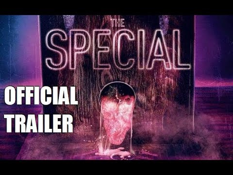 THE SPECIAL - Official Trailer - 2019 Horror Movie : FATAL ATTRACTION MEETS THE BLOB