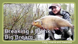 Breaking a blank - Big Bream. Carp, Coarse and Swansea Video 136