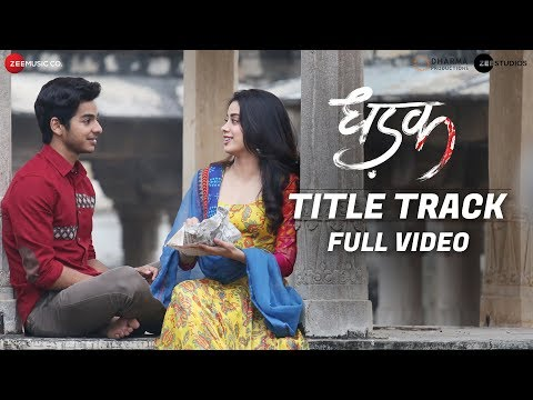 Dhadak - Title Track | Full Video | | Dhadak | Ishaan & Janhvi | Shreya Ghoshal | Ajay-Atul