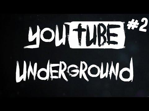 YouTube Underground #2