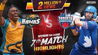 Toronto Nationals vs  Winnipeg Hawks  | Match 7 Highlights | GT20 Canada 2019