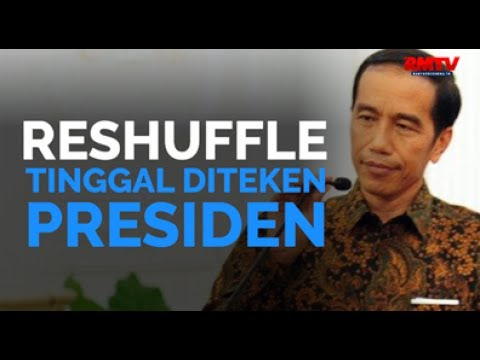 Reshuffle Tinggal Diteken Presiden