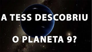 A TESS DESCOBRIU O PLANETA 9? | SPACE TODAY TV EP2014 by Space Today