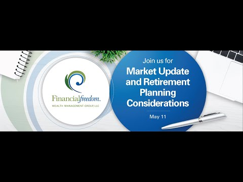 2020 Spring Webinar May 11th - Market Update & Retirement Planning Considerations