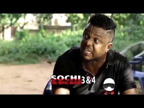 SOCHI THE ROYAL BLOOD 3&4 (OFFICIAL TRAILER) - 2018 LATEST NIGERIAN NOLLYWOOD MOVIES