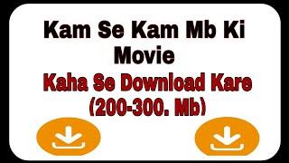 Video Kam se kam Mb Ki movie Hd Quality mein Download Kaise kare download in MP3, 3GP, MP4, WEBM, AVI, FLV January 2017