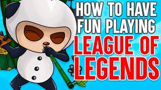 Video How to Have Fun Playing League of Legends MP3, 3GP, MP4, WEBM, AVI, FLV Juni 2018