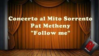 Concerto al Mito  pat metheny  follow me