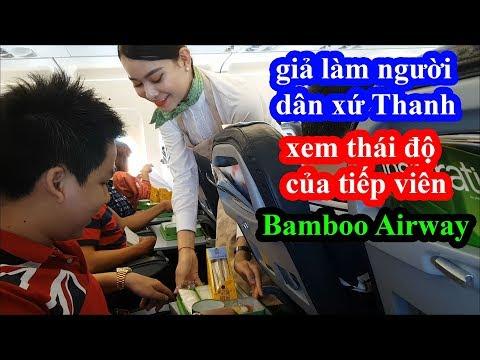 Giả làm người dân xứ Thanh đi Bamboo Airway ngồi ghế cùi nhất xem thái độ tiếp viên và cái kết - Thời lượng: 19 phút.