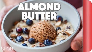 Homemade Almond Butter And Breakfast Oats by SORTEDfood
