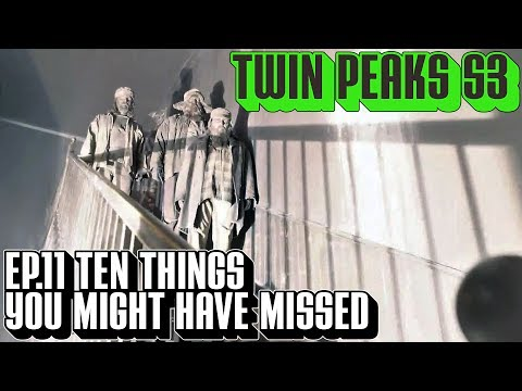 [Twin Peaks] S3 Ep11 Ten Things You Might Have Missed   The Return Part 11