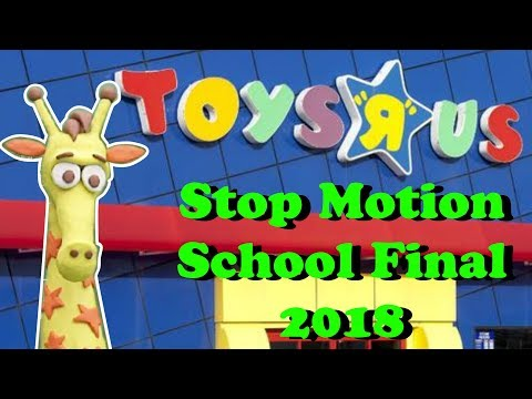 || Toys R Us Tribute || Stop Motion School Final 2018 ||
