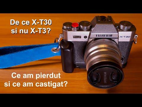 De ce am cumparat Fujifilm X-T30 in loc de Fujifilm X-T3 Ce am pierdut si ce am castigat